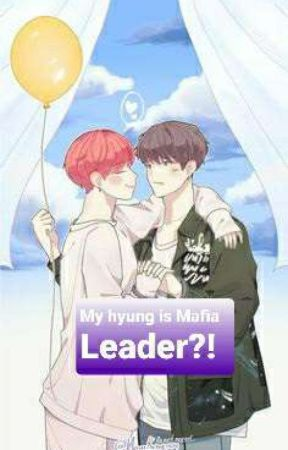 My Hyung Is a Mafia Leader!? by Baby_Girl_Of_Namjin