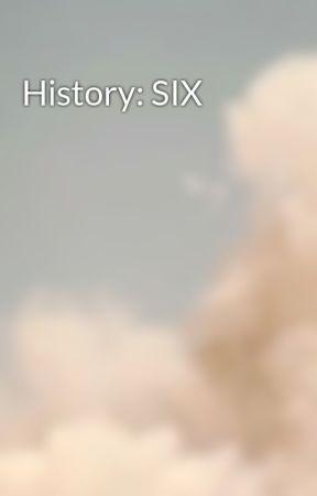 History: SIX by auroresfloraison