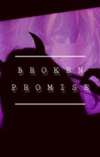 Broken Promise by SugaryApplePie