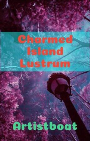 Charmed Island Lustrum by ArtistBoat