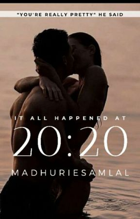 IT ALL HAPPENED AT 20:20 by MadhurieSamlal