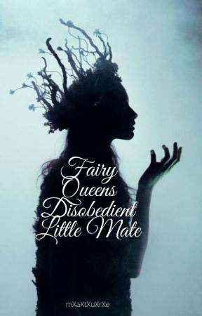 The Fairy Queen's Disobedient little Mate{GxG} by mXaXtXuXrXe