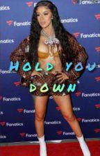 Hold you down by Xzanayah