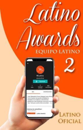 Latino Awards | Temporada 2. by LatinoOficial