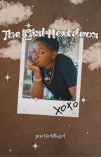 The Girl Next Door by poeticblkgrl