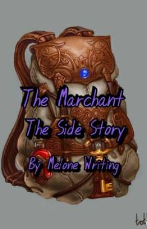 Merchant, The Side Story by MeloneWriting