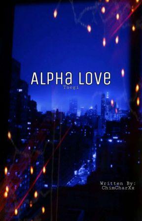Alpha Love : : Taegi FanFic  by chimcharXx