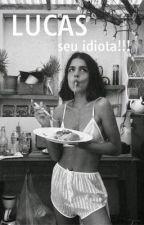 Lucas seu idiota!! by tankian__