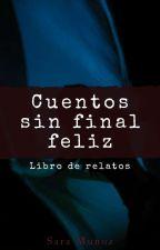 Cuentos Sin Final Feliz by saramuhe
