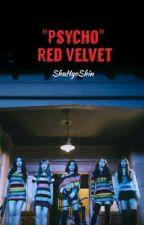 """""""Psycho"""" - Red Velvet/Fem. Reader Ft. Kim Minju by ShuHyoShin"""