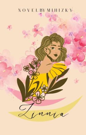 ZINNIA [Completed]✔ by MiHizky