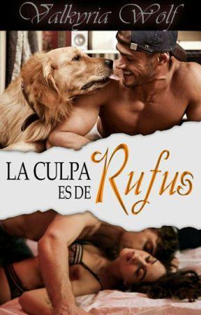 La culpa es de Rufus (PAUSADA) by Valkyria-Wolf