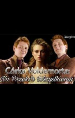 Córka Voldemorta: Na Przekór Wszystkiemu by XGryfonkaX