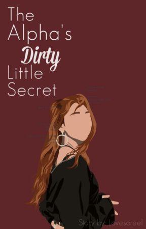 The Alpha's Dirty Little Secret... by Lovesoreel