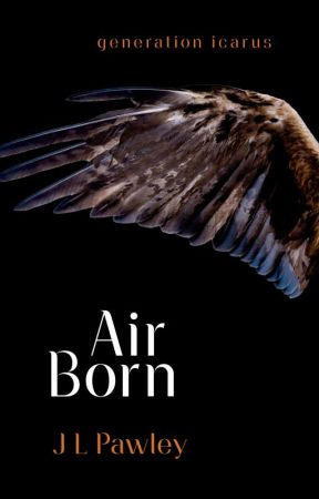 Air Born | Generation Icarus #1 by JLPawley