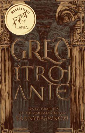 Grecy i Trojanie by FannyBrawne99