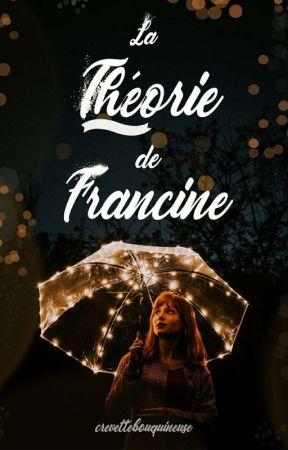 La THÉOrie de Francine by crevettebouquineuse