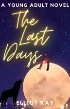 The Last Days [BoyxBoy, Werewolf Fanfic] ✔️ by Extra_Ordinary_Girl