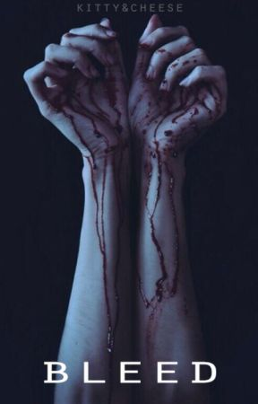Bleed by kitty_and_cheese