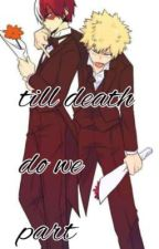 Till death do we part(TodoBaku) by Annonymous_Trans