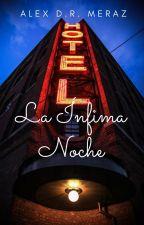 La Ínfima Noche by DavidAlejandroMerazR