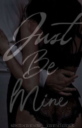 Just Be Mine by some_mint