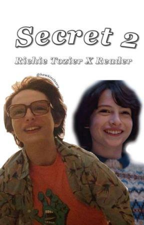 Secret 2! || Richie Tozier x Reader by hawkinslosers