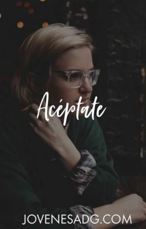 Aceptaté  Tal Como Eres💞  by MelissaGarca731