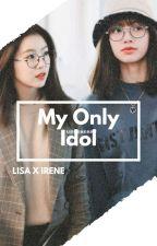 My only Idol (LISA X IRENE) by PotatoLimario