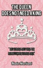 The Queen Does not Need A king by andaleh29