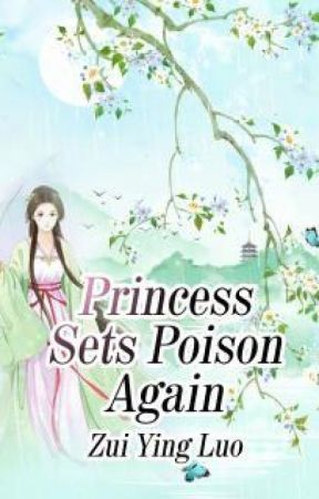 Princess Sets Poison Again by xiao_yiyue