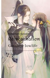 Background character reincarnation! Goodbye lowlife T^T cover