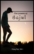 The Power Of Bajul by Desynaa