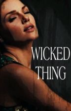 WICKED THING | D.D. by _venicebitch