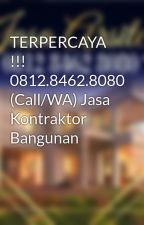 TERPERCAYA !!! 0812.8462.8080 (Call/WA) Jasa Kontraktor Bangunan by jasakontruksi74