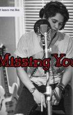 Missing You ~ Bradley Will Simpson Imagine  by bwsimaginee