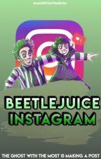 Beetlejuice Instagram [completed] by imaginethatfandom