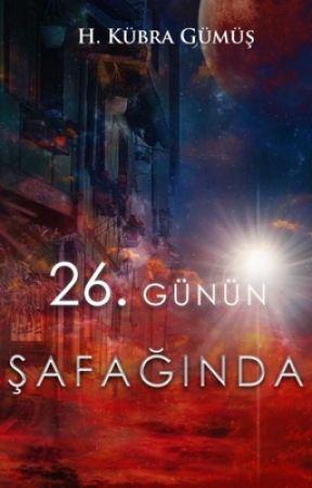 26. GÜNÜN ŞAFAĞINDA by HaKuGu