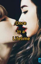 Once in a Lifetime by djjinx