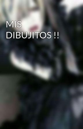 MIS DIBUJITOS !! by Flan-kawaii7w7r