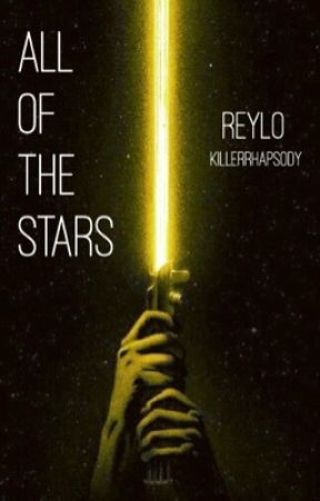 All of the Stars - Reylo by killerrhapsody