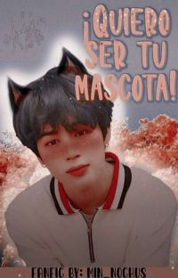¡Quiero ser tu mascota! - Yoonmin  cover