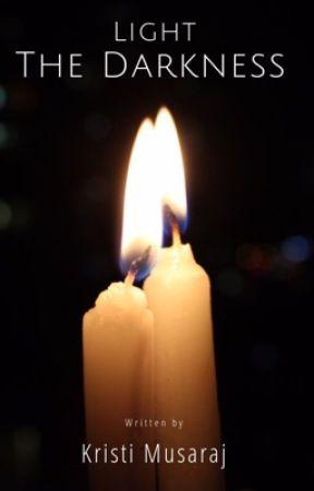 Light the Darkness  by kri5tim