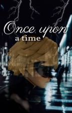 Once Upon a Time | oneshot by Nagarwa