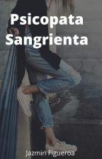 Psicópata Sangrienta by aloneFoverer