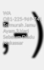 WA O81-225-969-741 Termurah Jamu Ayam 3 Hari Sebelum Diadu Makassar by supplierperleng