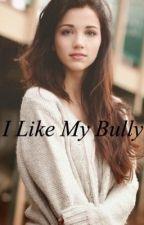 I Like My Bully  by -strawberrics-