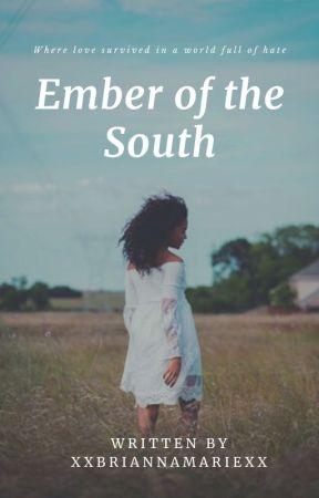 Ember of the South (BWWM) by XxBriannaMariexX