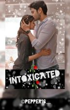 Intoxicated - A Mayra Fanfiction by pepper16__