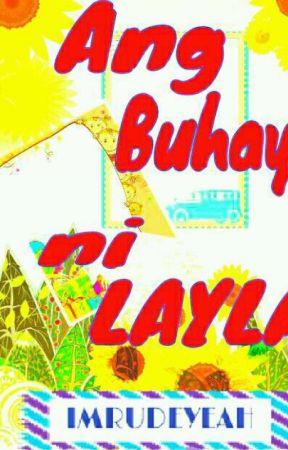 Ang Buhay Ni Layla by Imrudeyeah